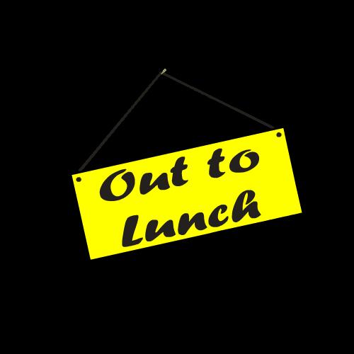 on lunch break sign
