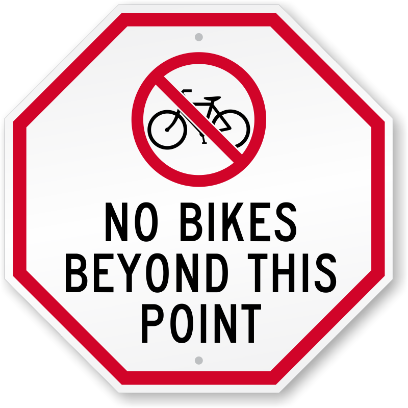 No Bikes Beyond This Point Sign Quick Delivery Sku K